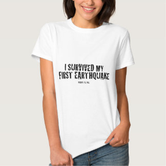 I survived my first earthquake t shirts