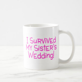 I Survived My Sisters Wedding Coffee Mug
