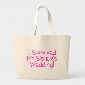I Survived My Sisters Wedding Pink Large Tote Bag