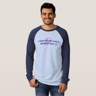 I survived my wife's Heart Attack. T Shirts
