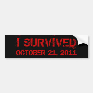 I Survived October 21, 2011 Bumper Sticker