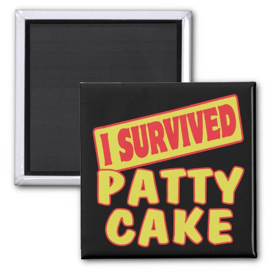 I SURVIVED PATTY CAKE MAGNET