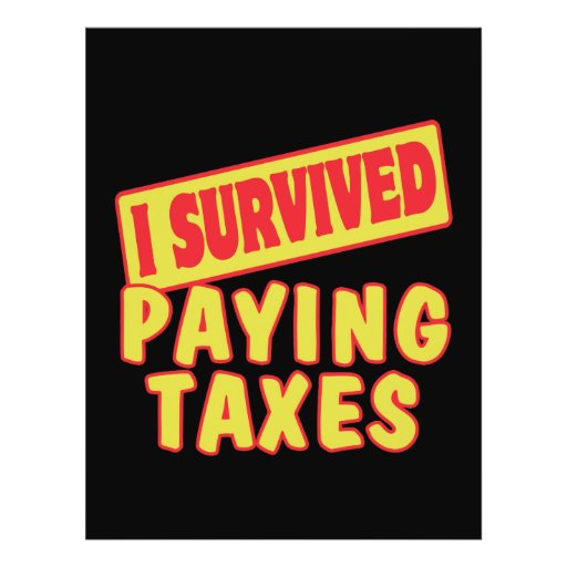 I SURVIVED PAYING TAXES FLYERS
