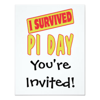 "I SURVIVED PI DAY 4.25"" X 5.5"" INVITATION CARD"