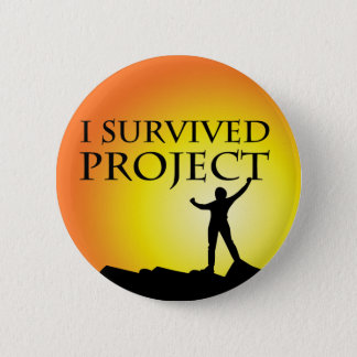 I SURVIVED PROJECT 6 CM ROUND BADGE