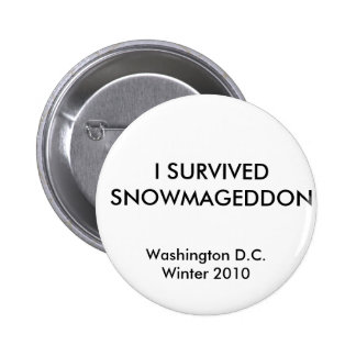 I SURVIVED SNOWMAGEDDON, Washington D.C.Winter ... 6 Cm Round Badge