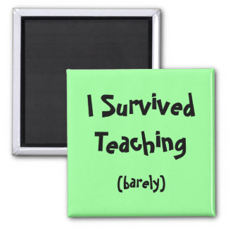 I Survived Teaching Magnet