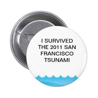 I Survived The 2011 San Francisco Tsunami Button