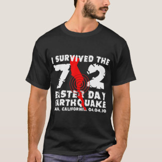 I Survived The 7.2 Easter Day Earthquake T-Shirt