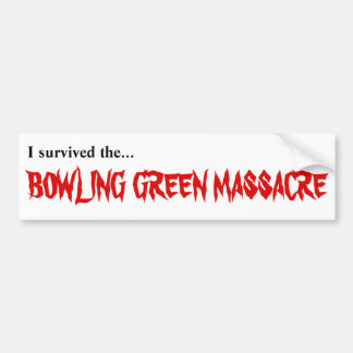 I survived the Bowling Green Massacre sticker