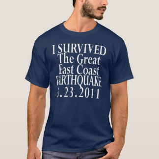 I Survived the Earthquake T-Shirt
