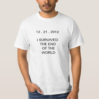 I Survived The End Of The World T-Shirt