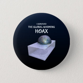 I Survived The Global Warming Hoax 6 Cm Round Badge