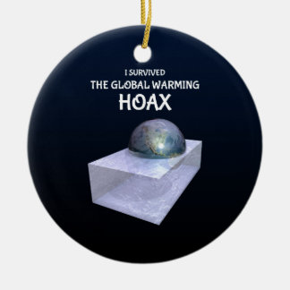 I Survived The Global Warming Hoax Ceramic Ornament