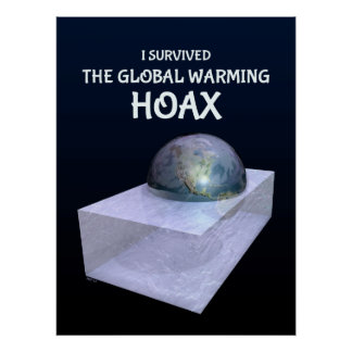 I Survived The Global Warming Hoax Poster
