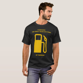 I Survived the Great Texas Gas Panic of Thursday T-Shirt