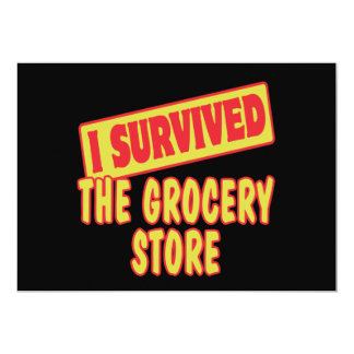 I SURVIVED THE GROCERY STORE 13 CM X 18 CM INVITATION CARD