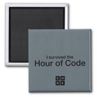 I Survived the Hour of Code Square Magnet