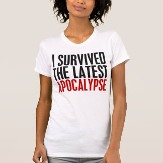 I Survived The Latest Apocalypse Tees