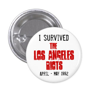 I Survived The Los Angeles Riots 3 Cm Round Badge