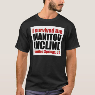 I Survived the Manitou Incline T-Shirt