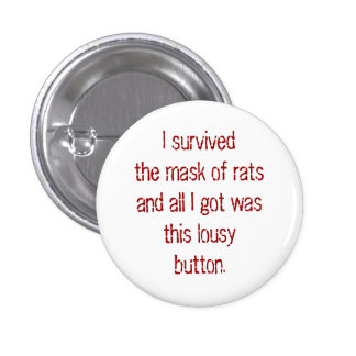 I survived the mask of rats and all I got was t... 3 Cm Round Badge