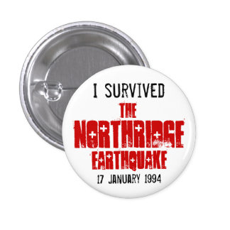 I Survived The Northridge Earthquake 3 Cm Round Badge