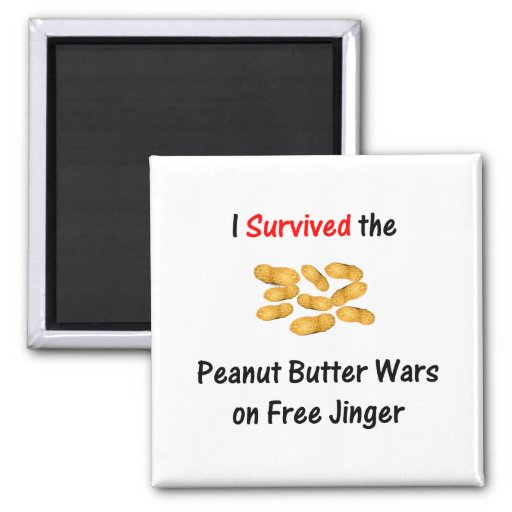 I Survived the Peanut Butter Wars at Free Jinger Fridge Magnet