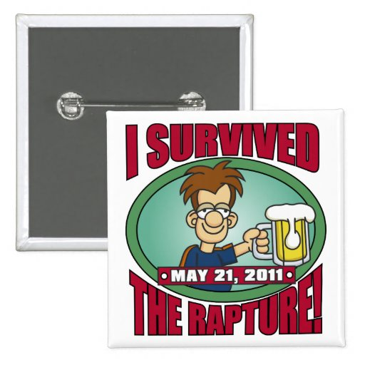 I Survived the Rapture 2011 Pinback Button