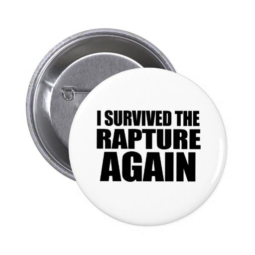 I Survived The Rapture Again Pin