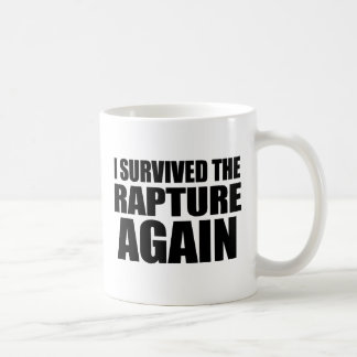 I Survived The Rapture Again Coffee Mugs