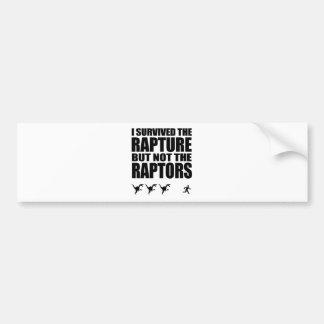 I Survived The Rapture, But Not The Raptors Bumper Sticker