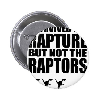 I Survived The Rapture But Not The Raptors Buttons