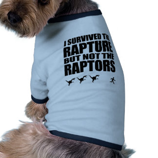 I Survived The Rapture, But Not The Raptors Pet Clothing
