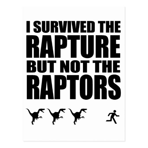 I Survived The Rapture, But Not The Raptors Post Cards