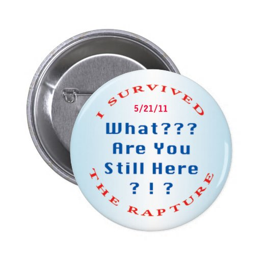 """I survived the rapture"" +date Buttons"