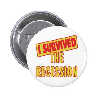 I SURVIVED THE RECESSION 6 CM ROUND BADGE