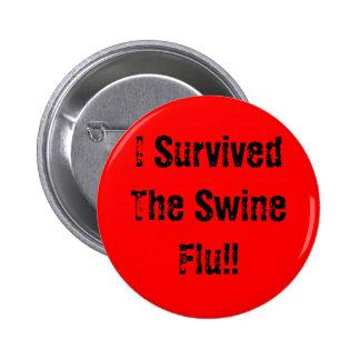 I Survived The Swine Flu!! 6 Cm Round Badge