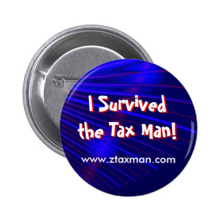 I Survived the Tax Man Button Pin
