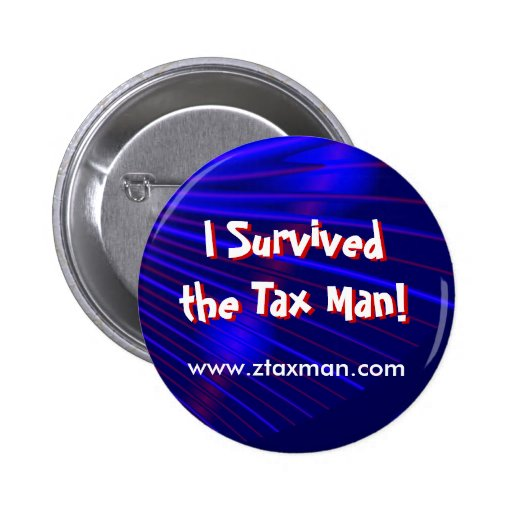 """""""I Survived the Tax Man!"""" Button Pin"""