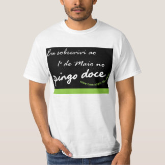 I survived to 1º of May in the sweet nugget T-Shirt