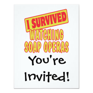 I SURVIVED WATCHING SOAP OPERAS 11 CM X 14 CM INVITATION CARD