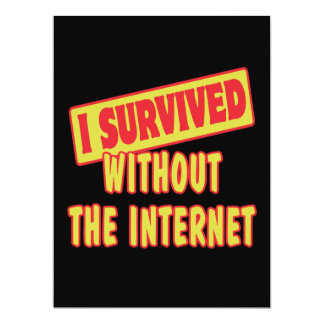 "I SURVIVED WITHOUT THE INTERNET 6.5"" X 8.75"" INVITATION CARD"
