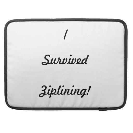 I survived ziplining! sleeve for MacBooks