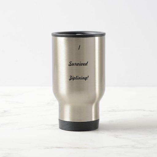 I survived ziplining! coffee mug