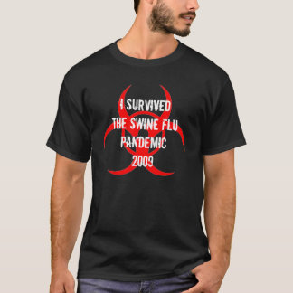 I SURVIVEDTHE SWINE FLU PANDEMIC- BLACK T-Shirt
