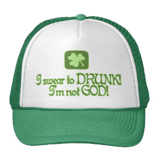 I Swear To Drunk I'm Not God Hat