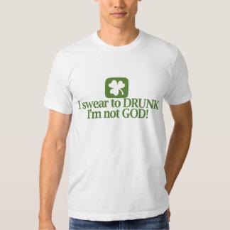I Swear To Drunk Im Not God Shirts