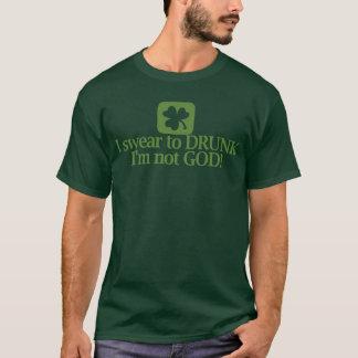 I Swear To Drunk Im Not God T-Shirt