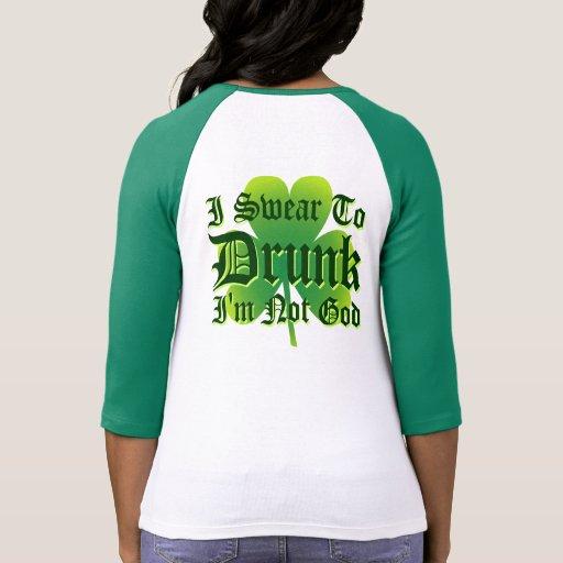 I Swear To DRUNK Im not God! Tees
